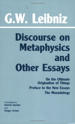 Discourse on Metaphysics and Other Essays: Discourse on Metaphysics; On the Ultimate Origination of Things; Preface to the New Essays; The Monadology 9780872201323