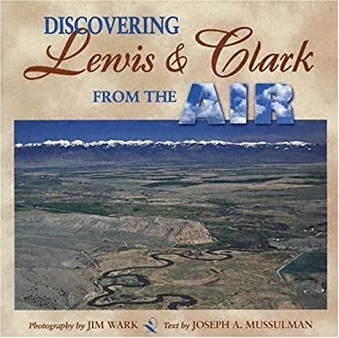 Discovering Lewis and Clark from the Air 9780878424894