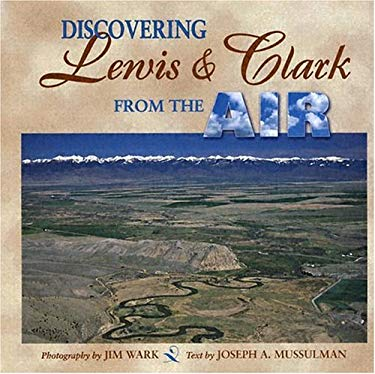Discovering Lewis and Clark from the Air 9780878424900