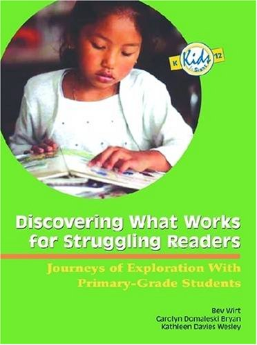 Discovering What Works for Struggling Readers: Journeys of Exploration with Primary-Grade Students 9780872070080