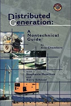 Distributed Generation: A Nontechnical Guide 9780878147892
