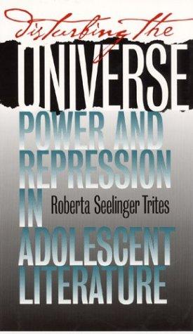 Disturbing the Universe: Power and Repression in Adolescent Literature 9780877458579
