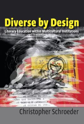 Diverse by Design: Literacy Education in Multicultural Institutions 9780874218060