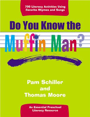 Do You Know the Muffin Man?: Literacy Activities Using Favorite Rhymes and Songs 9780876592885