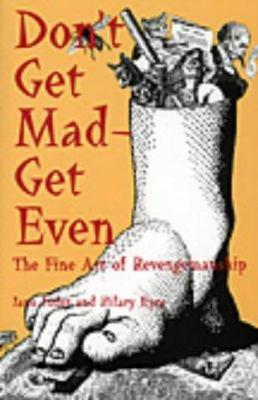 Don't Get Mad-Get Even: The Fine Art of Revengemanship 9780873647939