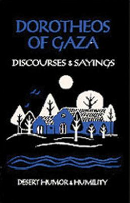 Dorotheos of Gaza: Discourses and Sayings 9780879079338