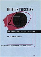 Douglas Fairbanks: The Making of a Screen Character