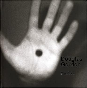 Douglas Gordon: Timeline 9780870703904