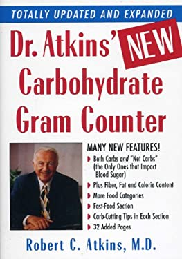 Dr. Atkins' New Carbohydrate Gram Counter: More Than 1200 Brand-Name and Generic Foods Listed with Carbohydrate, Protein, and Fat Contents 9780871318152