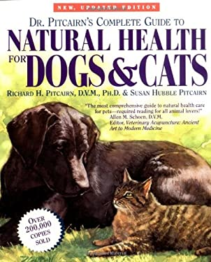 Dr. Pitcairn's Complete Guide to Natural Health for Dogs & Cats 9780875962436