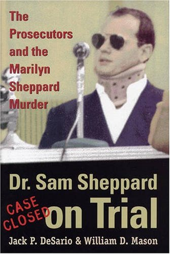 Dr. Sam Sheppard on Trial: The Prosecutors and the Marilyn Sheppard ...