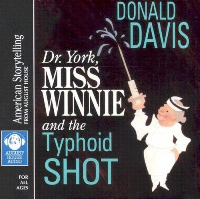 Dr. York, Miss Winnie, and the Typhoid Shot 9780874837186