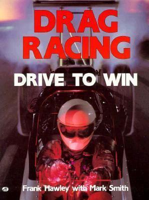 Drag Racing: Drive to Win 9780879383862