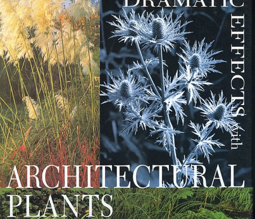 Dramatic Effects with Architectural Plants 9780879517731