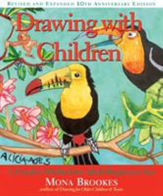 Drawing with Children: A Creative Method for Adult Beginners, Too 9780874778274