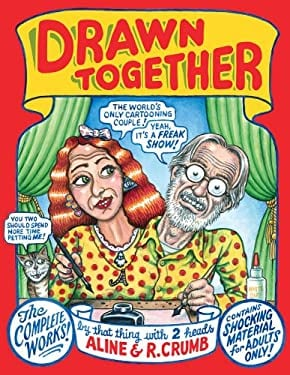 Drawn Together: The Collected Works of R. and A. Crumb 9780871404299