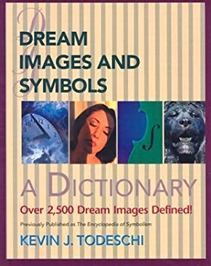Dream Images and Symbols: A Dictionary 9780876044889