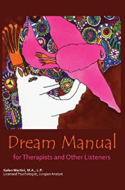 Dream Manual: For Therapists and Other Listeners 9780878395620