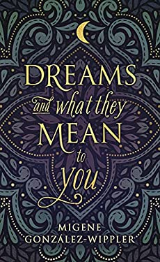 Dreams and What They Mean to You Dreams and What They Mean to You 9780875422886