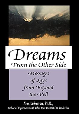 Dreams from the Other Side: Messages of Love from Beyond the Veil 9780871319692