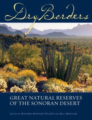 Dry Borders: Great Natural Reserves of the Sonoran Desert 9780874808186