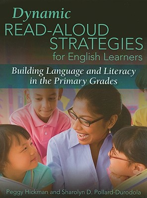 Dynamic Read-Aloud Strategies for English Learners: Building Language and Literacy in the Primary Grades 9780872075962