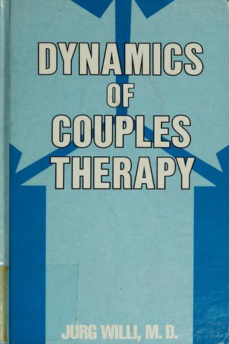 Dynamics of Couples Therapy