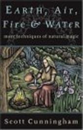 Earth, Air, Fire & Water Earth, Air, Fire & Water: More Techniques of Natural Magic More Techniques of Natural Magic 3877864