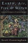 Earth, Air, Fire & Water Earth, Air, Fire & Water: More Techniques of Natural Magic More Techniques of Natural Magic