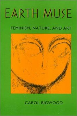 Earth Muse PB: Feminism, Nature, and Art 9780877229872