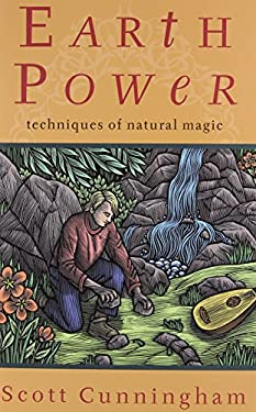 Earth Power Earth Power: Techniques of Natural Magic Techniques of Natural Magic 9780875421216