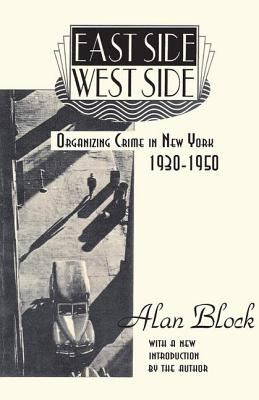 East Side-West Side: Organizing Crime in New York 1930-1950 9780878559312