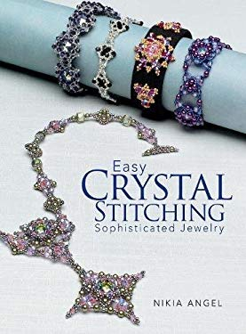 Easy Crystal Stitching, Sophisticated Jewelry 9780871164391