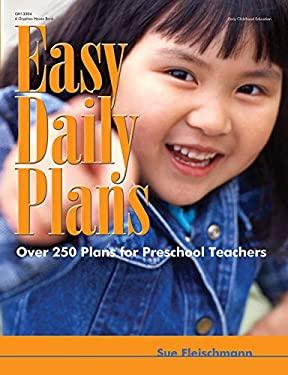 Easy Daily Plans: Over 250 Plans for Preschool Teachers 9780876590058