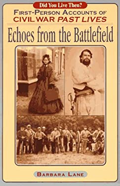 Echoes from the Battlefield: First Person Accounts of Civil War Past Lives 9780876043554