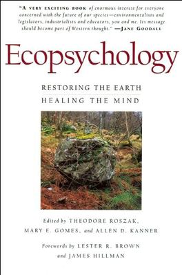 Ecopsychology: Restoring the Earth / Healing the Mind 9780871564061
