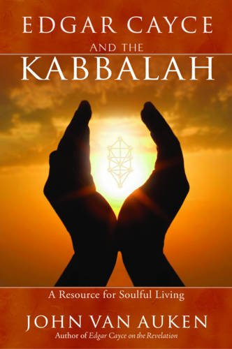 Edgar Cayce and the Kabbalah: A Resource for Soulful Living 9780876045695