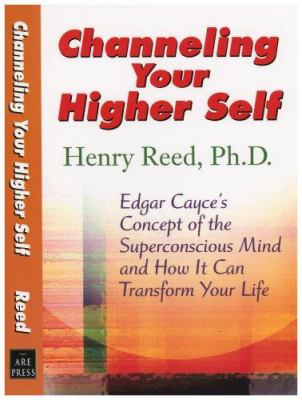 Edgar Cayce on Channeling Your Higher Self 9780876045312