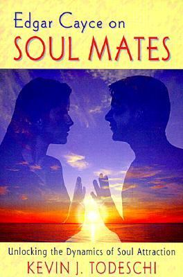Edgar Cayce on Soul Mates: Unlocking the Dynamics of Soul Attraction 9780876044155