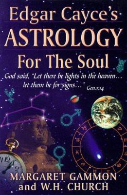 Edgar Cayce's Astrology for the Soul 9780876044117