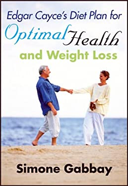 Edgar Cayce's Diet Plan for Optimal Health and Weight Loss 9780876045640
