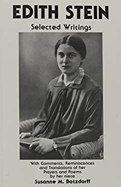 Edith Stein Selected Writings: With Comments Reminiscences and Translations of Her Prayers And.. 9780872431898