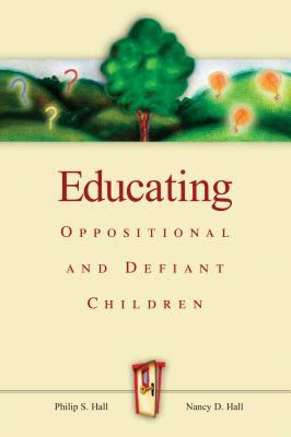 Educating Oppositional and Defiant Children 9780871207616