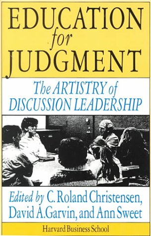 Education for Judgment: The Artistry of Discussion Leadership 9780875843650