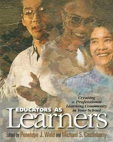 Educators as Learners: Creating a Professional Learning Community in Your School 9780871203663