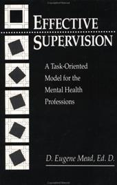 Effective Supervision - Mead, D. Eugene / Mead, Mead / Mead