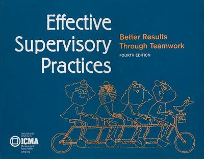 Effective Supervisory Practices: Better Results Through Teamwork 9780873261760