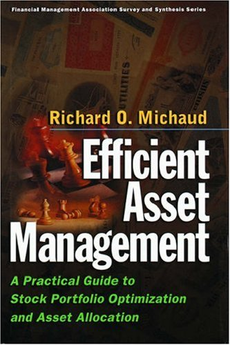 Efficient Asset Management: A Practical Guide to Stock Portfolio Optimization and Asset Allocation 9780875847436