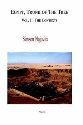 Egypt, the Trunk of the Tree: A Modern Survey of an Ancient Land 9780875862217