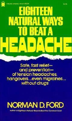 Eighteen Natural Ways to Beat a Headache 9780879834708